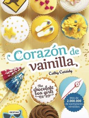 cover image of The Chocolate Box Girls. Corazón de vainilla