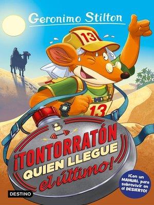 cover image of ¡Tontorratón quien llegue el último!