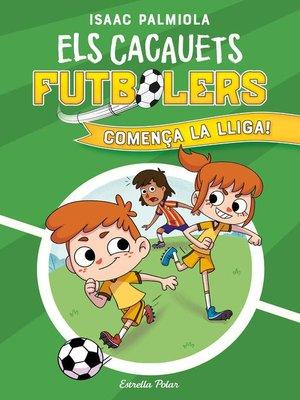 cover image of Els Cacauets Futbolers 1. Comença la Lliga!
