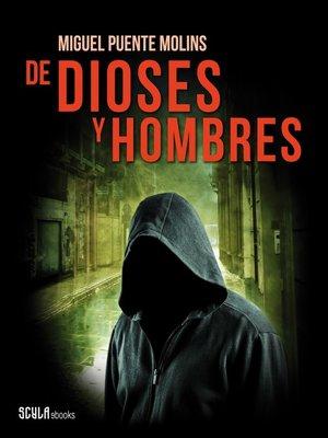 cover image of De dioses y hombres