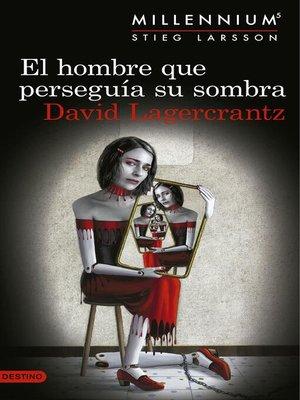 cover image of El hombre que perseguía su sombra (Serie Millennium 5) Edición mexicana