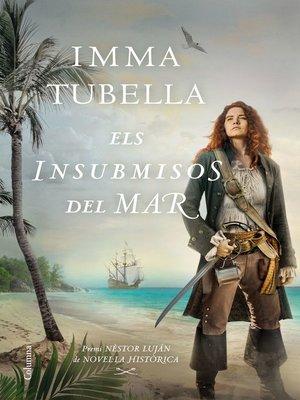 cover image of Els insubmisos del mar