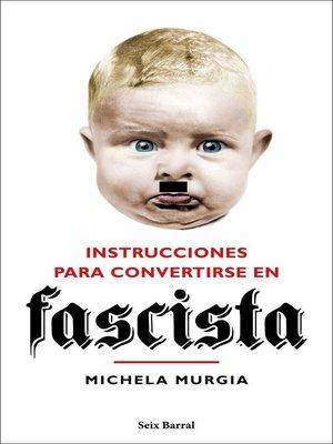cover image of Instrucciones para convertirse en fascista