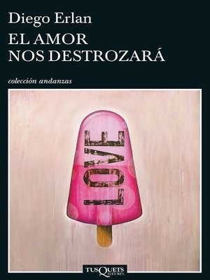 cover image of El amor nos destrozará