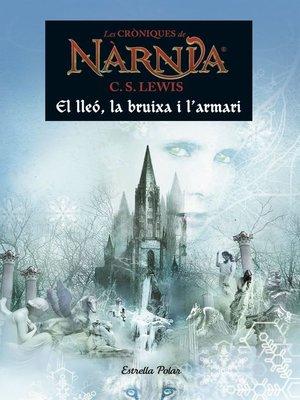 cover image of Les cròniques de Nàrnia. El lleó, la bruixa i l'armari
