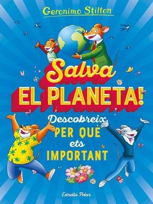 cover image of Salva el planeta! Descobreix per què ets important