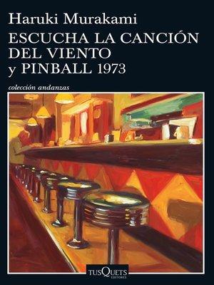 cover image of Escucha la canción del viento y Pinball 1973