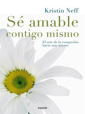 cover image of Sé amable contigo mismo