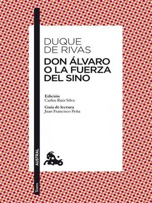 cover image of Don Álvaro o La fuerza del sino