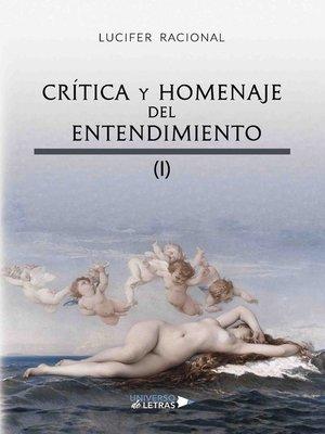 cover image of Crítica y homenaje del entendimiento