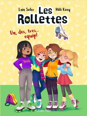 cover image of Les Rollettes. Un, dos, tres... equip!