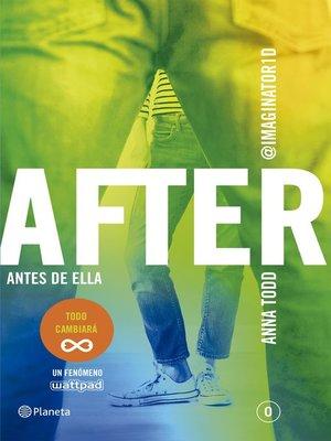 cover image of After. Antes de ella (Serie After 0) Edición colombiana
