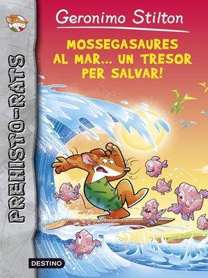 cover image of Mossegasaures al mar... un tresor per salvar!