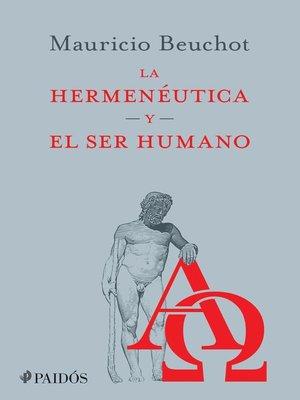 cover image of La hermenéutica y el ser humano