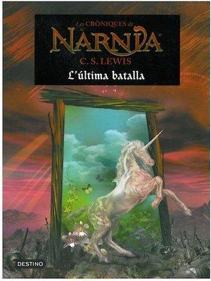 cover image of Les cròniques de Nàrnia. L'última batalla