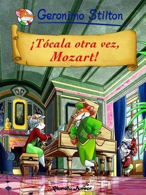 cover image of ¡Tócala otra vez, Mozart!