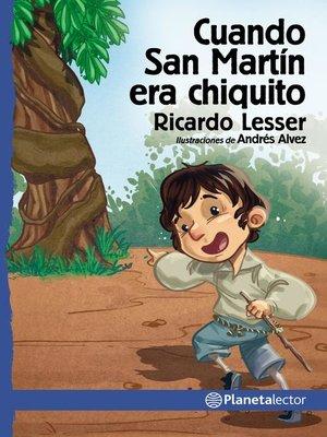 cover image of Cuando San Martín era chiquito