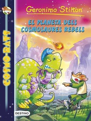 cover image of El planeta dels cosmosaures rebels