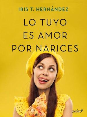 cover image of Lo tuyo es amor por narices