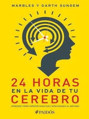 cover image of 24 horas en la vida de tu cerebro