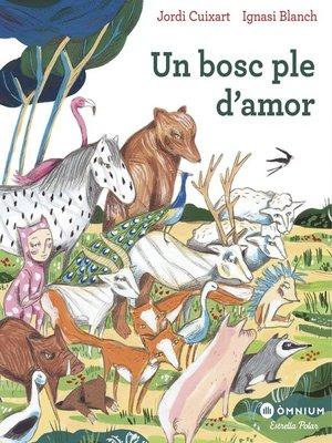 cover image of Un bosc ple d'amor