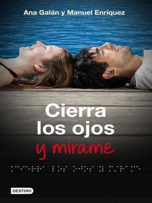 cover image of Cierra los ojos y mírame