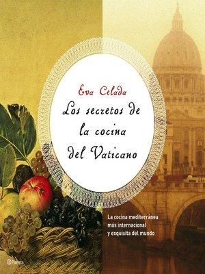 cover image of Los secretos de la cocina del Vaticano
