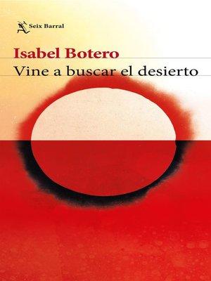 cover image of Vine a buscar el desierto