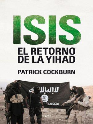 Patrick cockburn overdrive rakuten overdrive ebooks isis el retorno de la yihad fandeluxe Epub