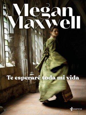 cover image of Te esperaré toda mi vida
