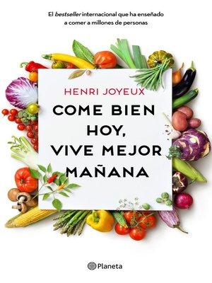 cover image of Come bien hoy, vive mejor mañana