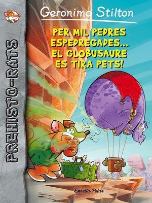 cover image of Per mil pedres espedregades... el globusaure es tira pets!