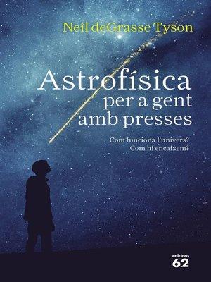 cover image of Astrofísica per a gent amb presses