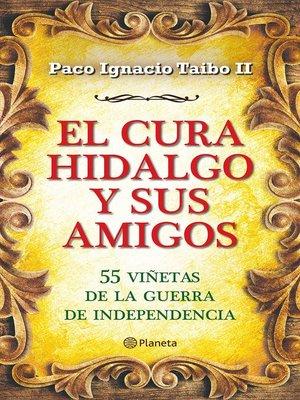 cover image of El cura Hidalgo y sus amigos