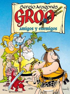 cover image of Groo Amigos y enemigos