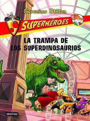 cover image of La trampa de los superdinosaurios