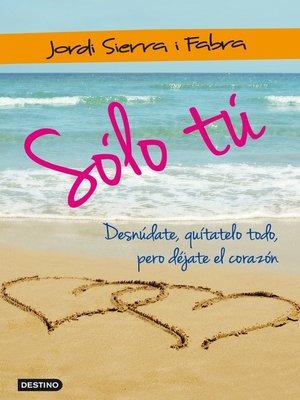 cover image of Sólo tú