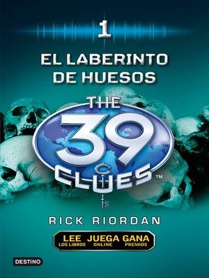 The 39 cluesseries overdrive rakuten overdrive ebooks cover image of el laberinto de huesos fandeluxe Images