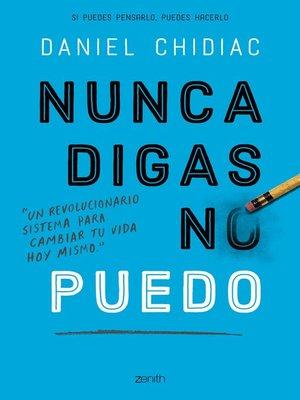 cover image of Nunca digas no puedo