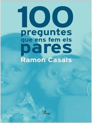 cover image of 100 preguntes que ens fem els pares