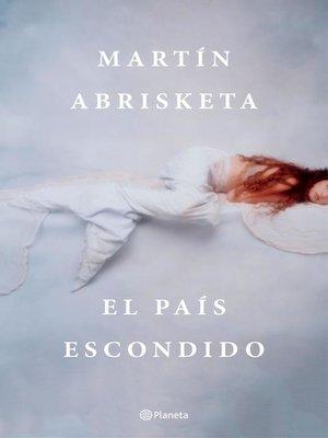cover image of El país escondido