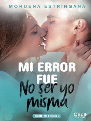 cover image of Mi error fue no ser yo misma