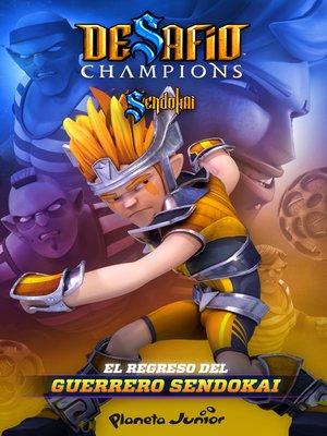 cover image of Desafío Champions Sendokai. El regreso del guerrero Sendokai