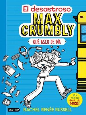 cover image of El desastroso Max Crumbly. Qué asco de día