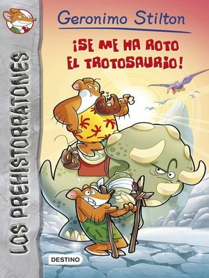 cover image of ¡Se me ha roto el trotosaurio!