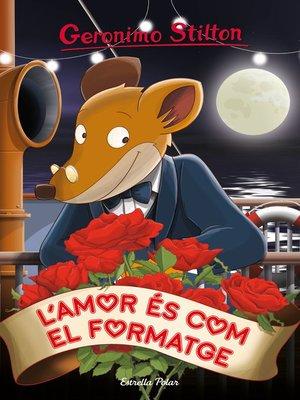cover image of L'amor és com el formatge
