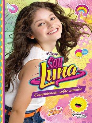 cover image of Soy Luna 2. Competencia sobre ruedas