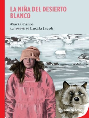 cover image of La niña del desierto blanco