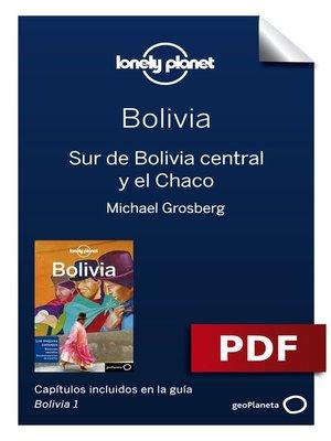 cover image of Bolivia 1_7 Sur de Bolivia central y el Chaco