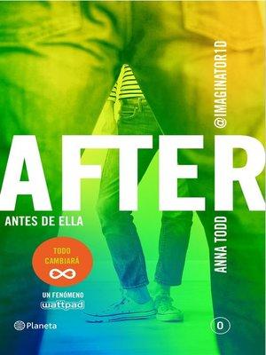 cover image of After. Antes de ella (Serie After 0) Edición mexicana